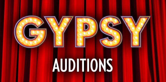 AUDITIONS for fall musical: GYPSY!